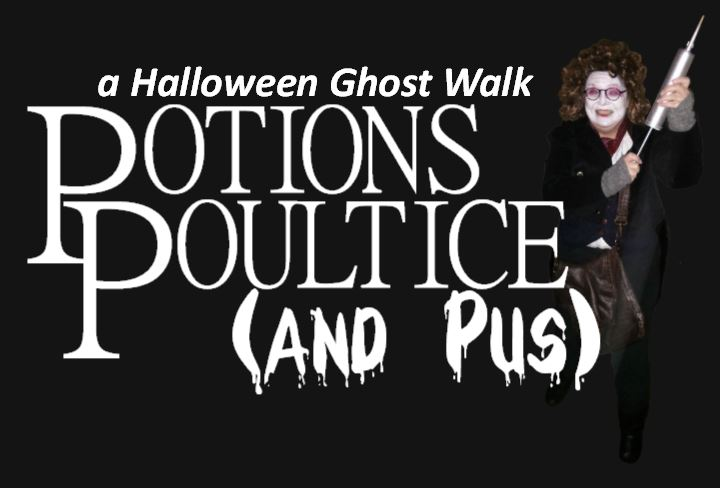 Potions, Poultice & Pus - Halloween Ghost Walk